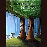 Unsuspecting Friends | Michael Drew Shaw