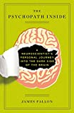 The Psychopath Inside: A Neuroscientists Personal Journey into the Dark Side of the Brain