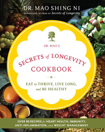 Dr. Mao's Secrets of Longevity Cookbook by Maoshing Ni