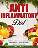 Anti Inflammatory Diet: The Complete Anti-inflammatory Diet Guide To Stop Painful Inflammation and Restore Your Physical Health Forever (Anti Inflammatory ... Anti Inflammatory Diet For Beginners)