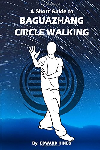 Baguazhang circle walking: a short guide to