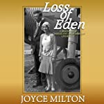 Loss of Eden: A Biography of Charles and Anne Morrow Lindbergh | Joyce Milton