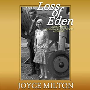 Loss of Eden: A Biography of Charles and Anne Morrow Lindbergh | [Joyce Milton]