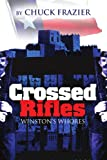 Crossed Rifles: Winston's Whores (0595303617) by Frazier, Charles