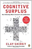 img - for Cognitive Surplus: How Technology Makes Consumers into Collaborators by Shirky, Clay Reprint Edition [Paperback(2011)] book / textbook / text book