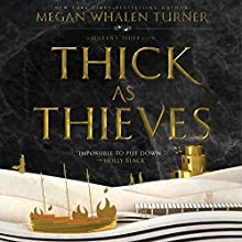 Thick as Thieves | Livre audio Auteur(s) : Megan Whalen Turner Narrateur(s) : Steve West