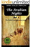 Bedtime Stories for Children from,The Arabian Nights, Book 2, The Noble Prince and other stories. [bedtime stories] [short stories for kids] (Bedtime Stories for Children from, The Arabian Nights)