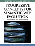 img - for Progressive Concepts for Semantic Web Evolution: Applications and Developments (Premier Reference Source) book / textbook / text book