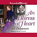 An Heiress at Heart (       UNABRIDGED) by Jennifer Delamere Narrated by Jill Tanner
