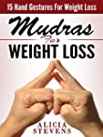 Mudras: Mudras For Weight Loss: 15 Ea...