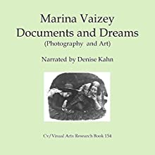 Documents and Dreams: Photography and Art 1: Cv-Visual Arts Research, Book 154 Audiobook by Marina Vaizey Narrated by Denise Kahn