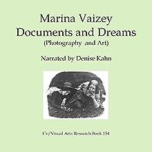 Documents and Dreams: Photography and Art 1: Cv-Visual Arts Research, Book 154 | Livre audio Auteur(s) : Marina Vaizey Narrateur(s) : Denise Kahn