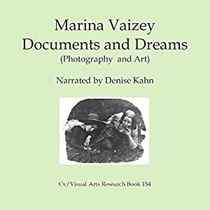 Documents and Dreams: Photography and Art 1: Cv-Visual Arts Research, Book 154 Hörbuch von Marina Vaizey Gesprochen von: Denise Kahn