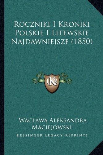 Roczniki I Kroniki Polskie I Litewskie Najdawniejsze (1850)