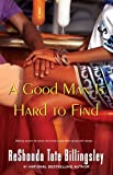 ReShonda Tate Billingsley Good Man is Hard to Find, A