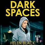 Dark Spaces | Helen Black