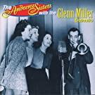 The Andrews Sisters with the Glenn Miller Orchestra, Vol. 1