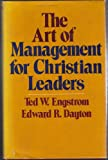 echange, troc Theodore Wilhelm Engstrom - The art of management for Christian leaders