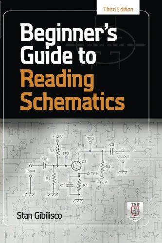 Beginner's Guide to Reading Schematics, Third Edition, by Stan Gibilisco