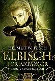 Elbisch für Anfänger (Fantasy. Bastei Lübbe Taschenbücher)