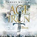 Der Krieger (Age of Iron 1) Hörbuch von Angus Watson Gesprochen von: Detlef Bierstedt