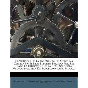 Exposicion De La Enseñanza De Medicina Clinica En El Real Estudio