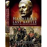 Hannibal's Last Battle: Zama and the Fall of Carthageby Brian Todd Carey