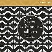 Wie Monde so silbern (Die Luna-Chroniken 1) | Marissa Meyer