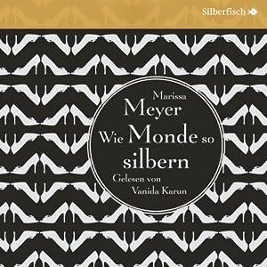 Wie Monde so silbern (Die Luna-Chroniken 1) Audiobook