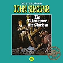Ein Totenopfer für Clarissa (John Sinclair - Tonstudio Braun Klassiker 82) Hörspiel von Jason Dark Gesprochen von:  div.