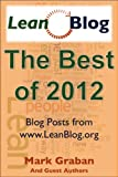 img - for Best of Lean Blog 2012: Essays & Posts from Mark Graban's LeanBlog.org book / textbook / text book