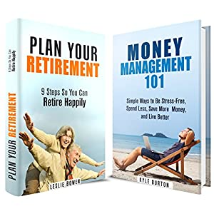 Retirement Box Set: Manage Your Finances So You Can Retire Happily (Money Management & Minimalist)