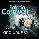 Cruel and Unusual: The Scarpetta Series, Book 4