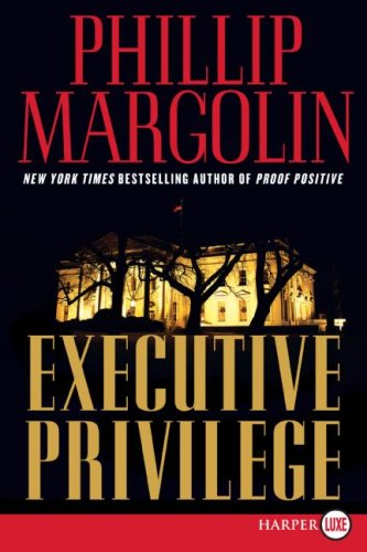 Executive Privilege LP: A Novel