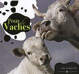 echange, troc Mary-Gérard Vaude, Jérôme Chabanne, Frédéric Decante, Philippe Deschamps, Collectif - Fous de vaches
