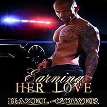Earning Her Love | Livre audio Auteur(s) : Hazel Gower Narrateur(s) : Aundrea Mitchell
