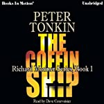 The Coffin Ship: Richard Mariner Series, Book 1 (       UNABRIDGED) by Peter Tonkin Narrated by Dave Courvoisier
