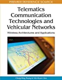 Telematics Communication Technologies and Vehicular Networks: Wireless Architectures and Applications