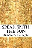 Mrs Madeleine Keeffe Speak With The Sun
