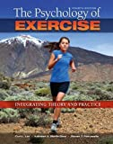 The Psychology of Exercise: Integrating Theory and Practice by Curt L. Lox, Kathleen A. Martin Ginis, Steven J. Petruzzello (2014) Paperback