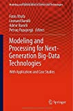 Modeling and Processing for Next-Generation Big-Data Technologies: With Applications and Case Studies (Modeling and Optimization in Science and Technologies)