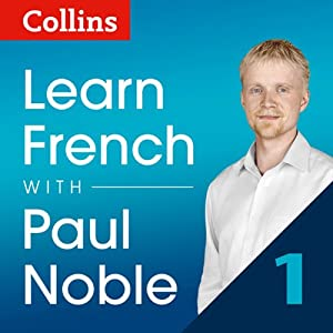 Collins French with Paul Noble - Learn French the Natural Way, Part 1 Audiobook