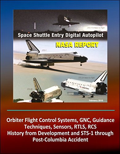 NASA Report: Space Shuttle Entry Digital Autopilot - Orbiter Flight Control Systems, GNC, Guidance Techniques, Sensors, RTLS, RCS, History from Development and STS-1 through Post-Columbia Accident (Development Of The Space Shuttle compare prices)