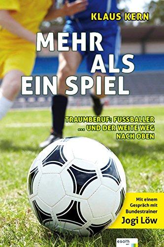 mehr-als-ein-spiel-traumberuf-fussballer-und-der-weite-weg-an-die-spitze-german-edition