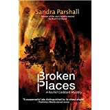 Broken Places (Rachel Goddard Mysteries) ~ Sandra Parshall