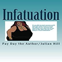 Infatuation: A Christian Real Curvy BBW & Admirer Tale Audiobook by  Pay Day the Author/Julian Hill Narrated by Tracie