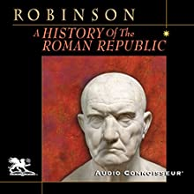 A History of the Roman Republic (       UNABRIDGED) by Cyril Edward Robinson Narrated by Charlton Griffin