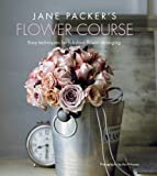 img - for Jane Packer's Flower Course: Easy Techniques for Fabulous Flower Arranging book / textbook / text book