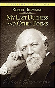 a biography of robert browning the writer of my last duchess Author:robert browning from wikisource my last duchess robert browning, a biography by gilbert keith chesterton.