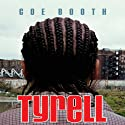 Tyrell (       UNABRIDGED) by Coe Booth Narrated by Barrie Buckner